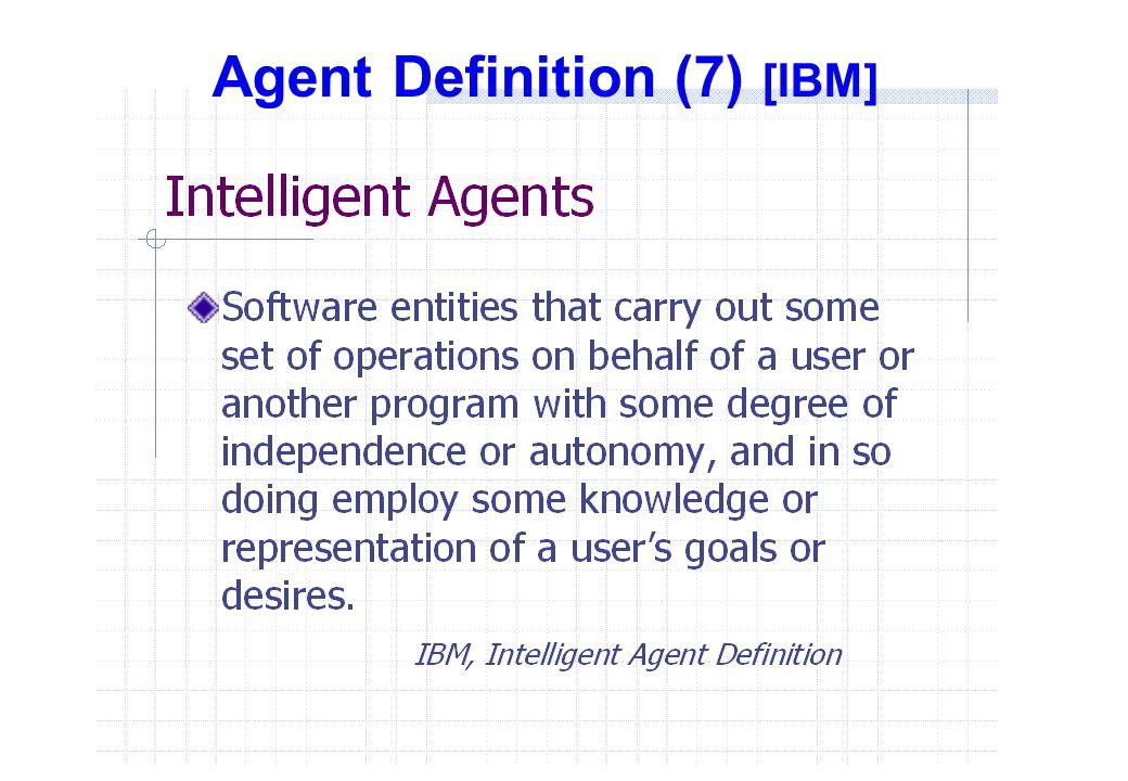 Agent Definition (7) [IBM]